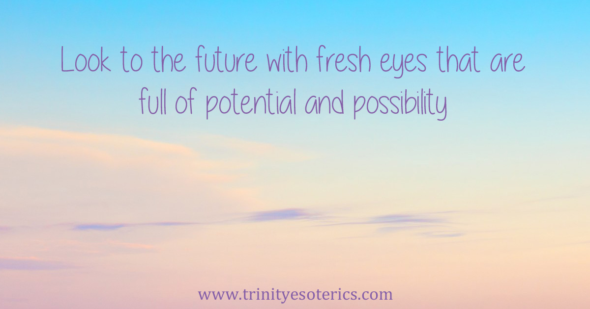 looktothefuturewithfresheyesthatarefullofpotentialandpossibility