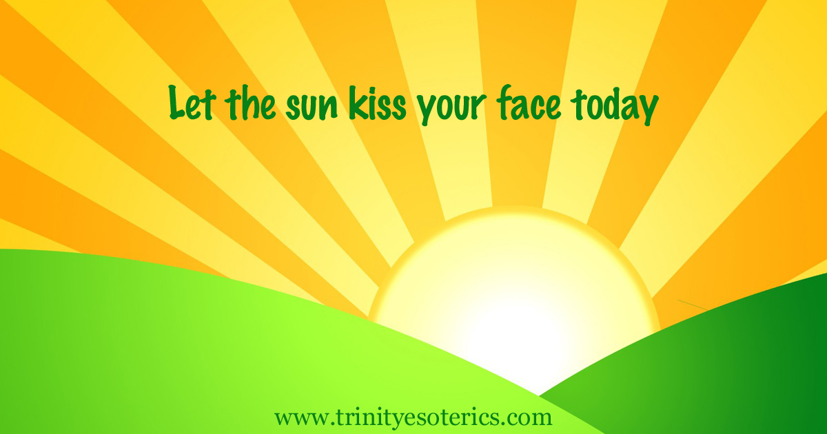 letthesunkissyourfacetoday